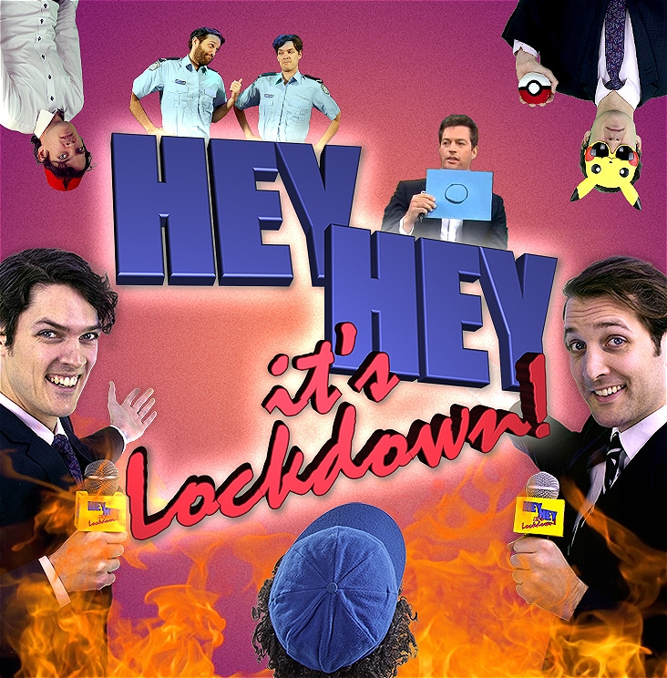 The Hey Hey It's Saturday logo is altered to read Hey Hey It's Lockdown, surrounded by various images of Eden and Josh playing various characters. It also appears there is a large fire and Dicky Knee is popping up from the bottom of frame.